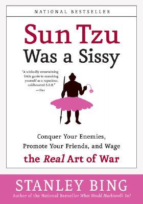 Sun Tzu Was A Sissy By Bing, Stanley