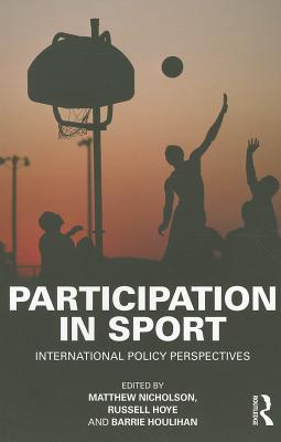 Participation in Sport By Nicholson, Matthew (EDT)/ Hoye, Russell (EDT)/ Houlihan, Barrie (EDT)