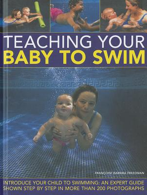 Teaching Your Baby to Swim By Freedman, Francoise Barbira