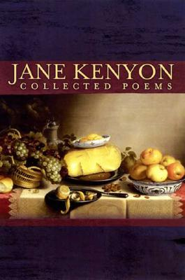 Collected Poems By Kenyon, Jane