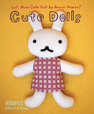 Cute Dolls By Aronzo, Aranzi/ Munakata, Rui (TRN)